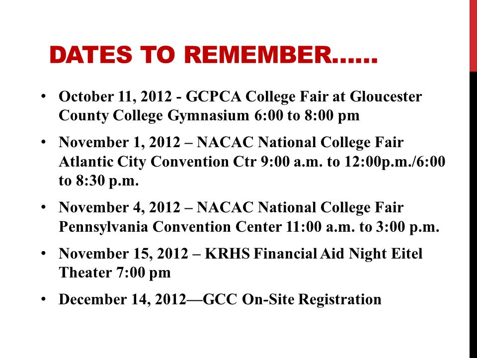 DATES TO REMEMBER…… October 11, 2012 - GCPCA College Fair at Gloucester County College Gymnasium 6:00 to 8:00 pm.