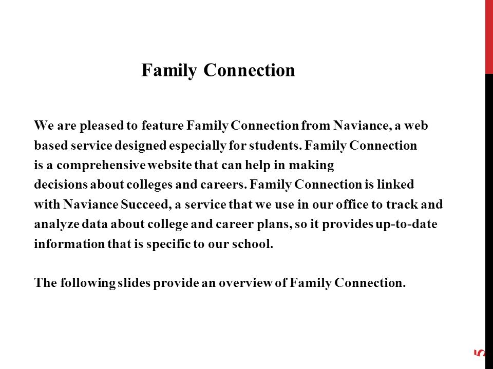 Family Connection We are pleased to feature Family Connection from Naviance, a web.
