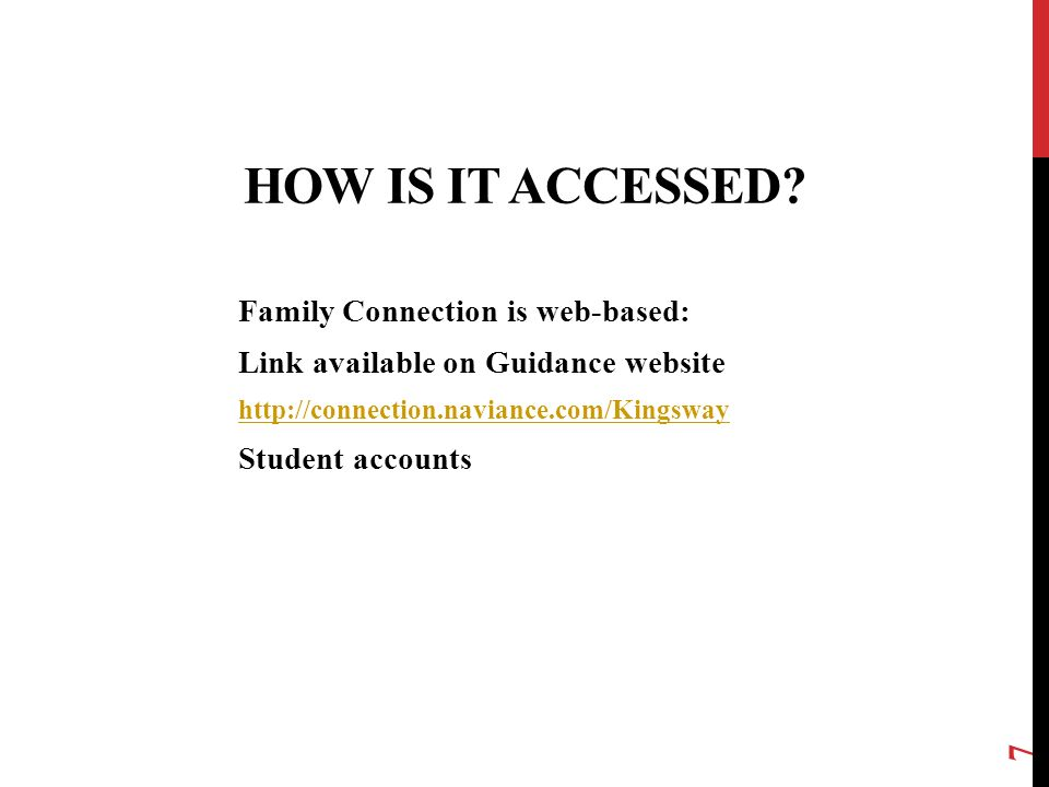 How is it accessed Family Connection is web-based:
