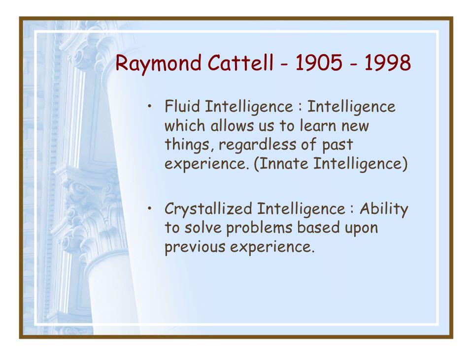 Raymond Cattell - 1905 - 1998