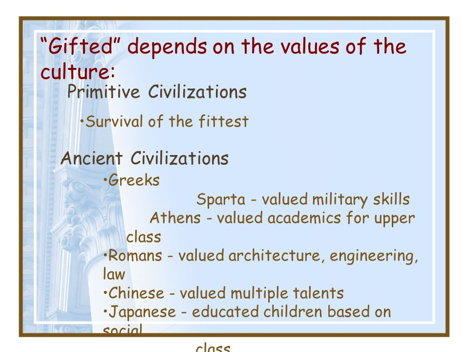 Gifted depends on the values of the culture: