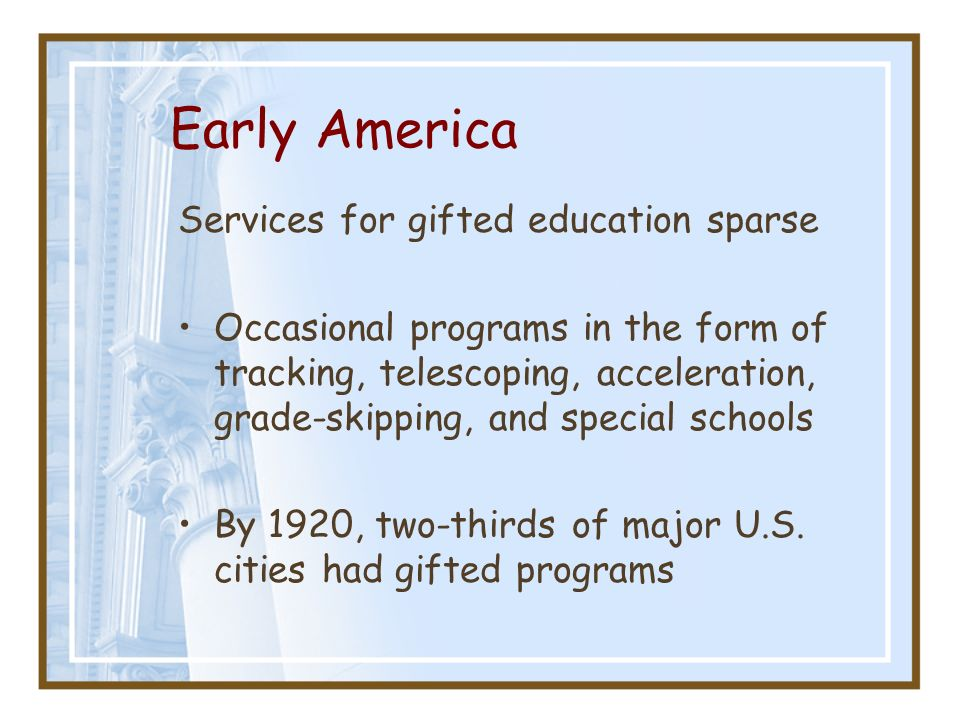 Early America Services for gifted education sparse