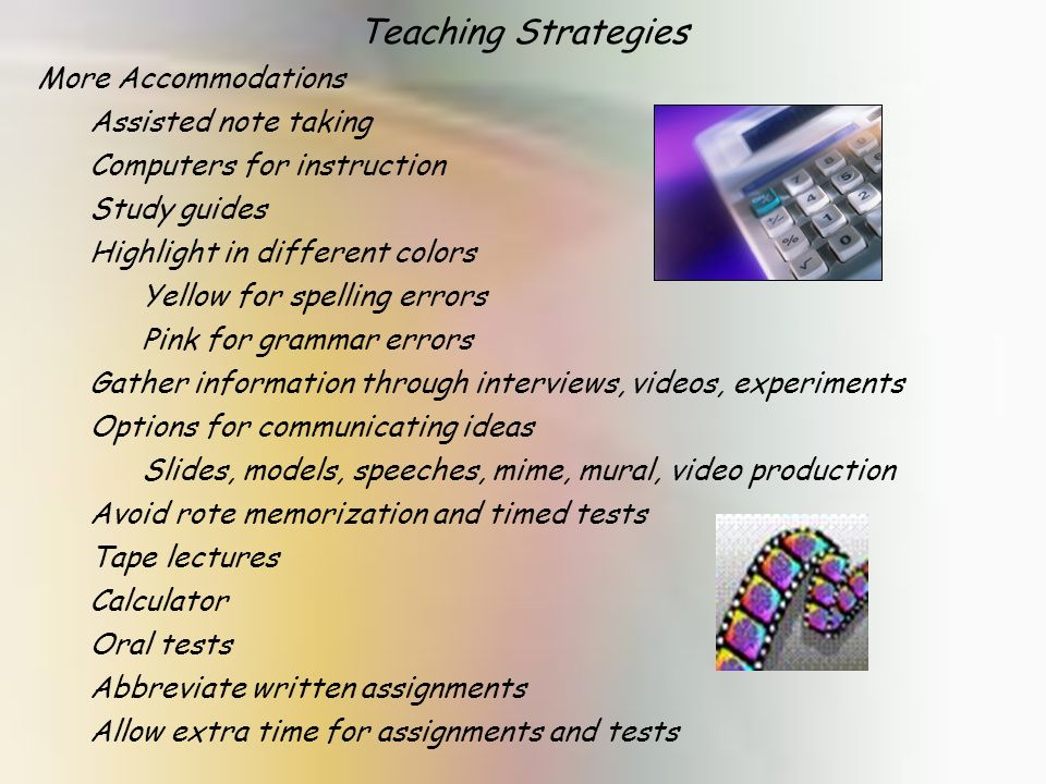 Teaching Strategies More Accommodations Assisted note taking