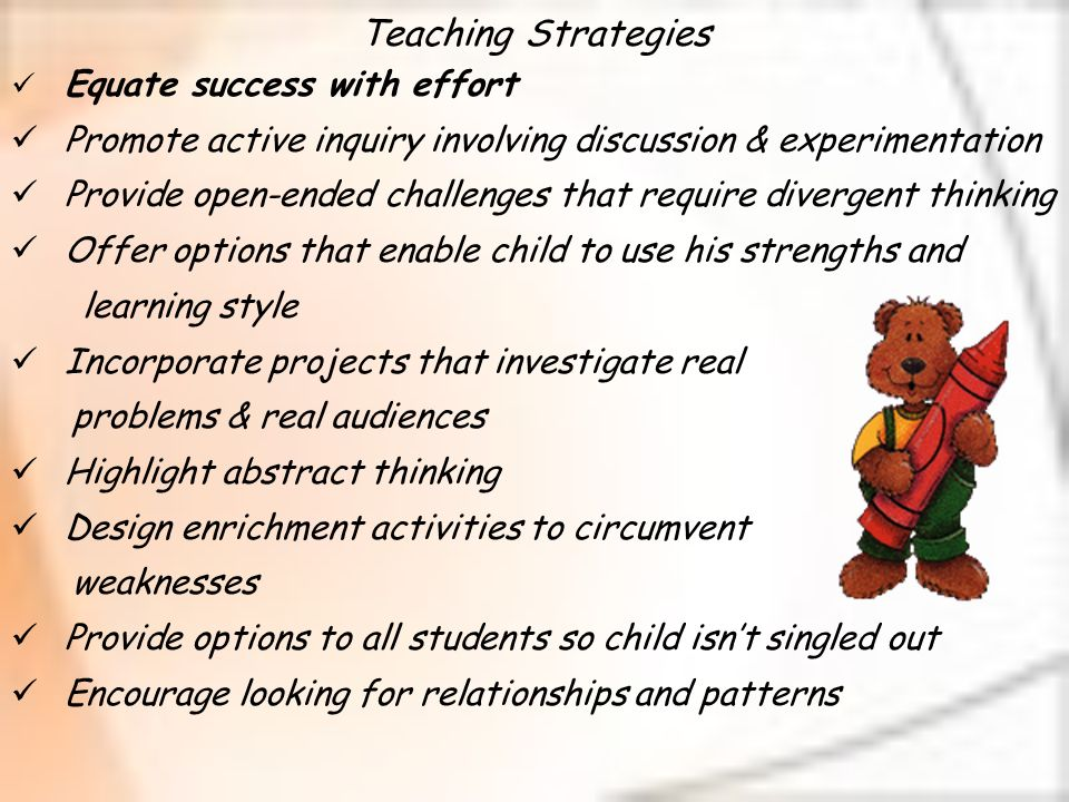 Teaching Strategies Equate success with effort. Promote active inquiry involving discussion & experimentation.