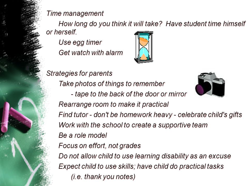 Time management How long do you think it will take Have student time himself or herself. Use egg timer.