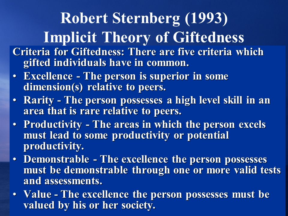 Robert Sternberg (1993) Implicit Theory of Giftedness