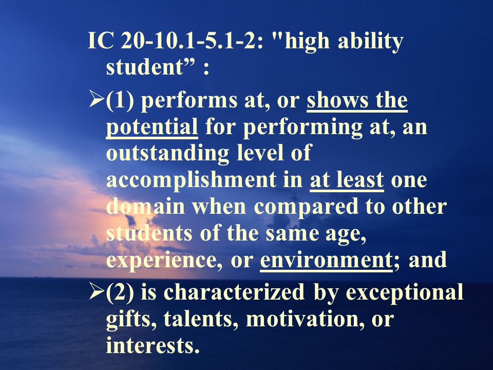 IC 20-10.1-5.1-2: high ability student :
