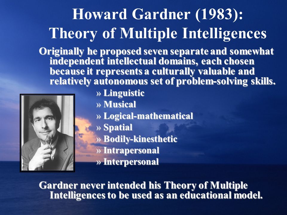 Howard Gardner (1983): Theory of Multiple Intelligences