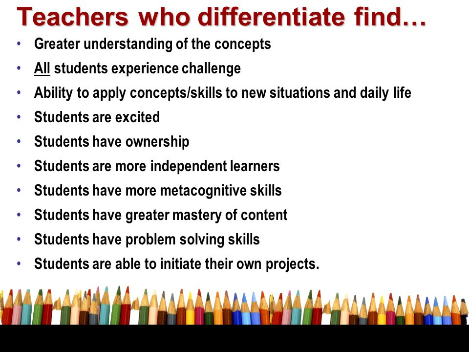 Teachers who differentiate find…