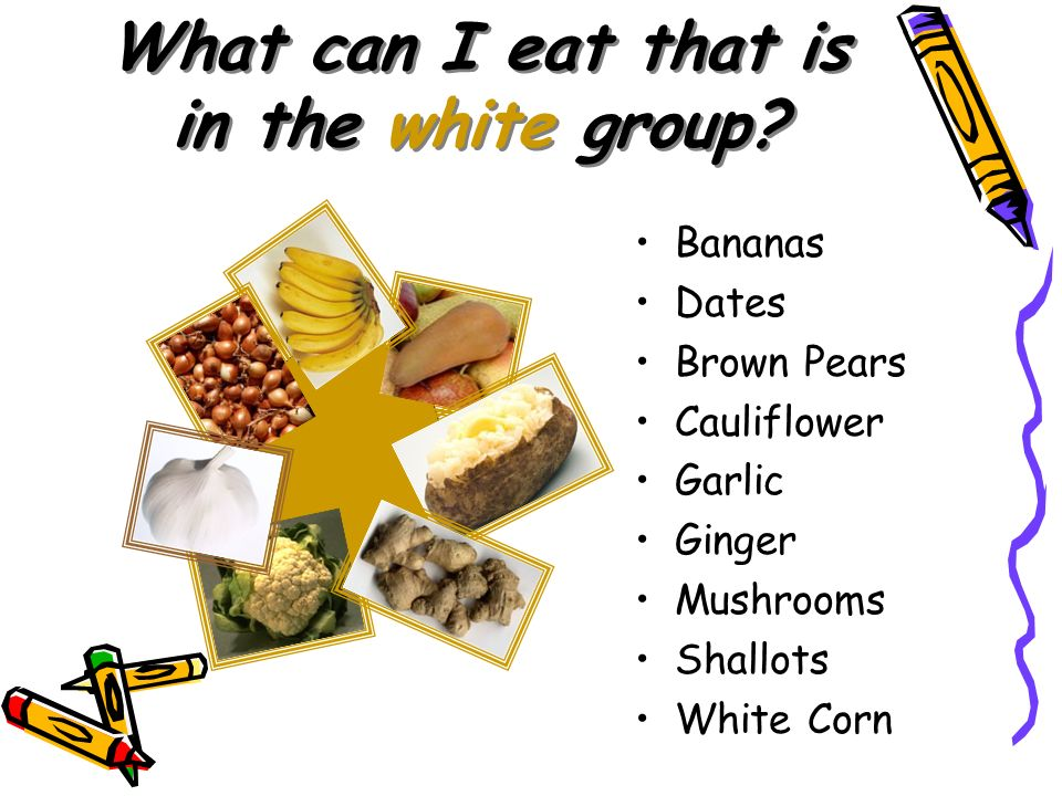 What can I eat that is in the white group