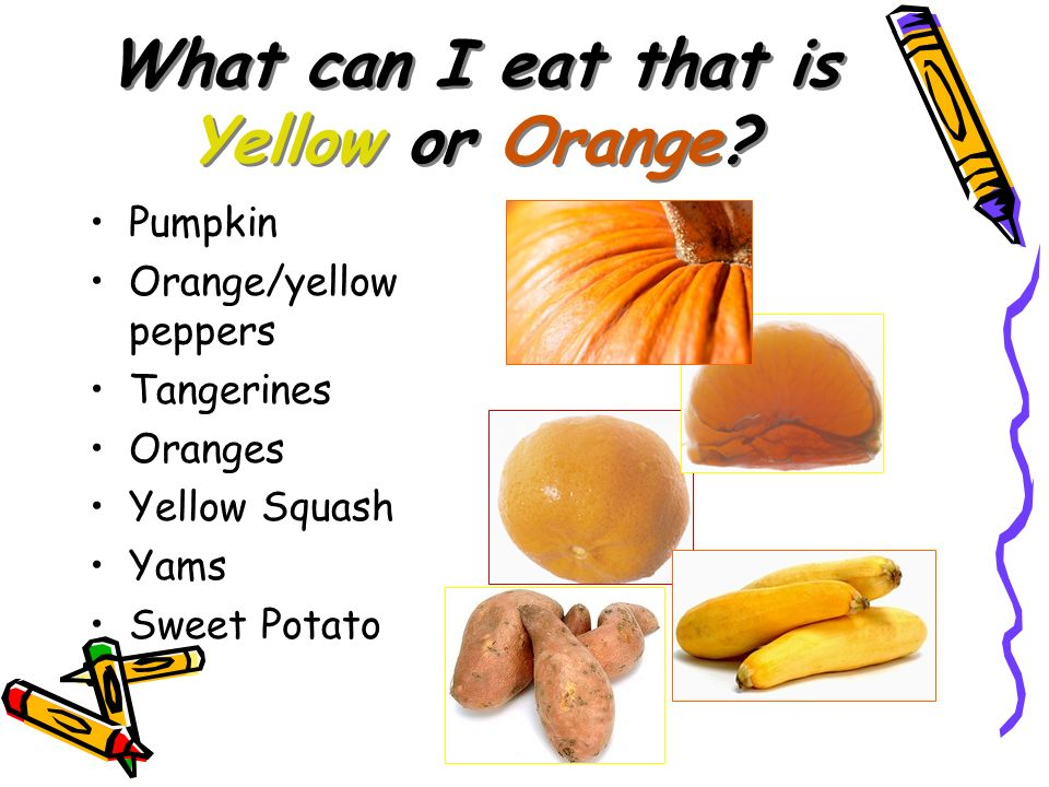 What can I eat that is Yellow or Orange