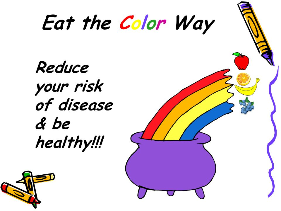 Eat the Color Way Reduce your risk of disease & be healthy!!!