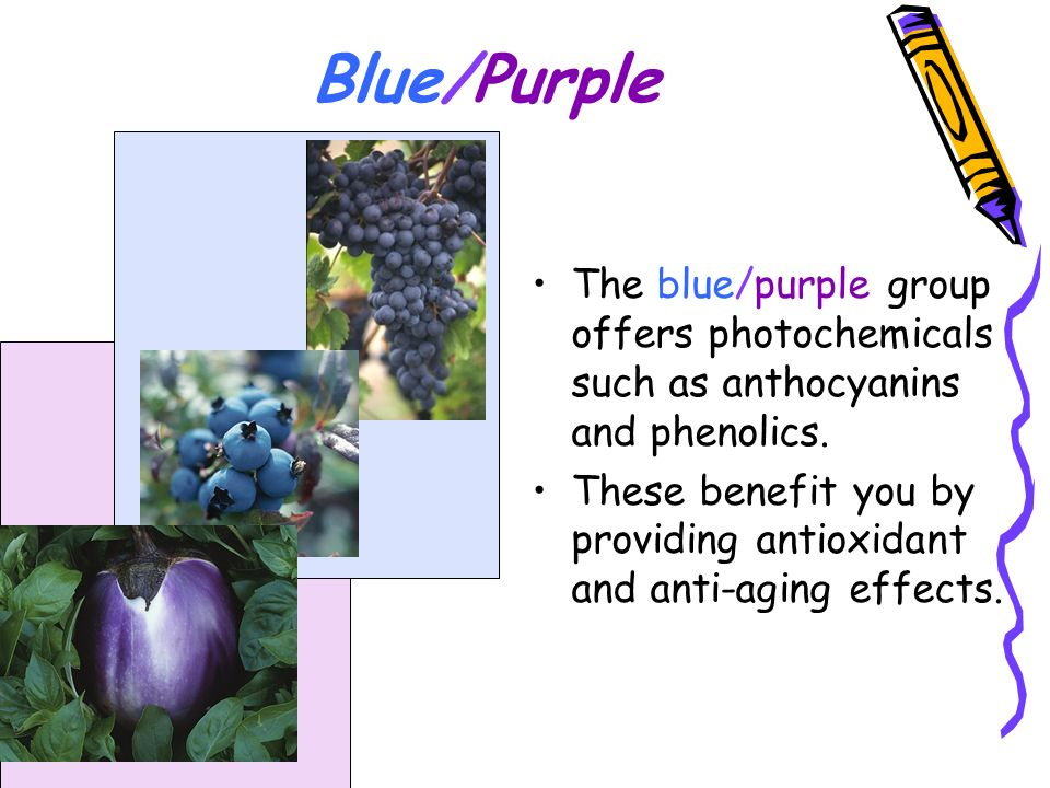 Blue/Purple The blue/purple group offers photochemicals such as anthocyanins and phenolics.