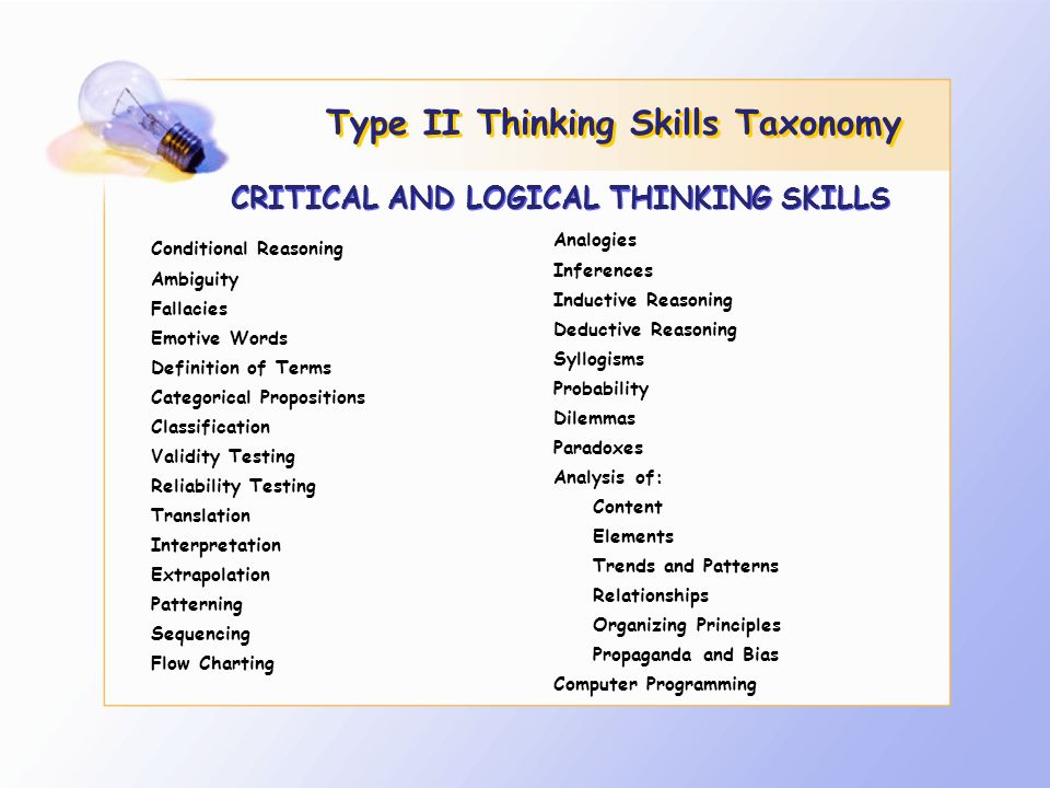 critical thinking and reasoning skills 10 critical thinking and clinical reasoning during the day, nurses use critical thinking skills and clinical rea-soning to make judgments about a client's care.