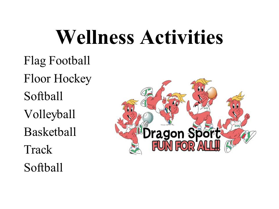 Wellness Activities Flag Football Floor Hockey Softball Volleyball