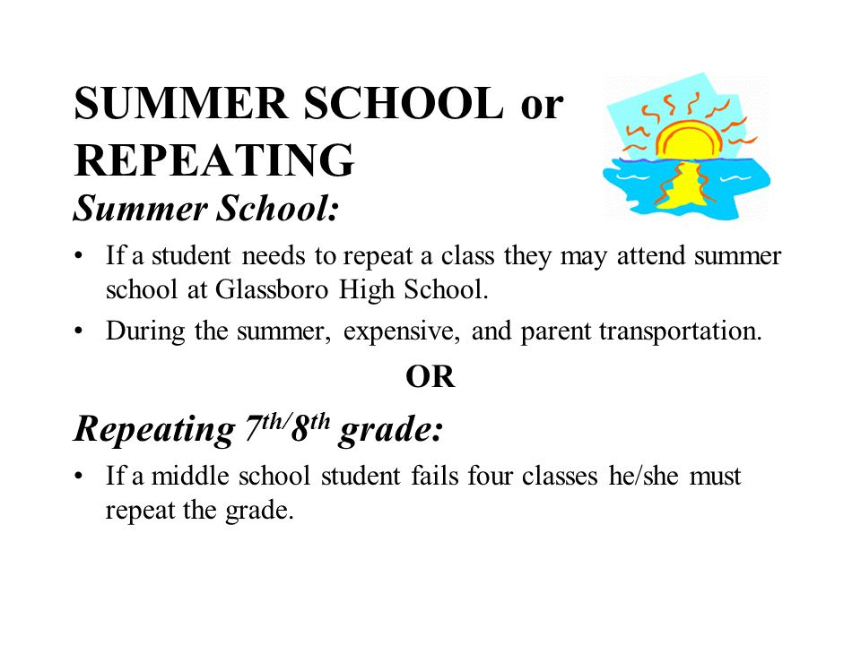 SUMMER SCHOOL or REPEATING