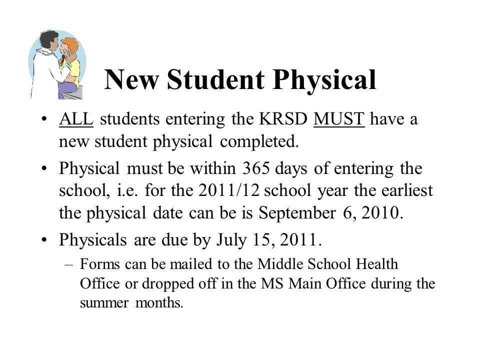 New Student Physical ALL students entering the KRSD MUST have a new student physical completed.