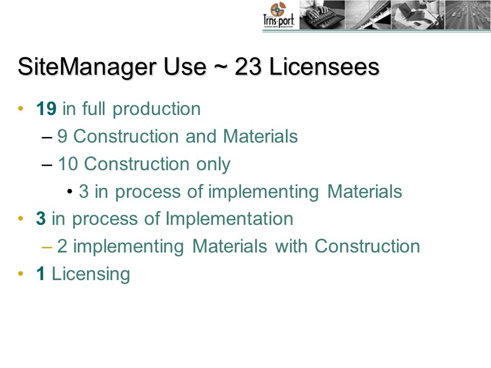 SiteManager Use ~ 23 Licensees