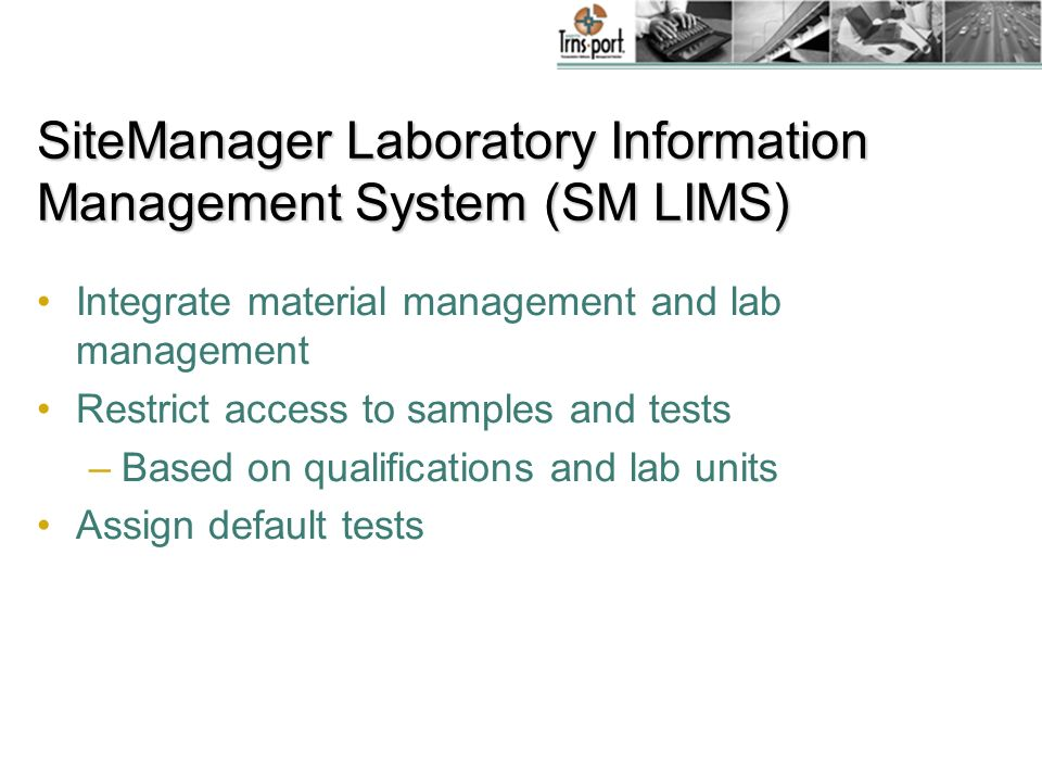 SiteManager Laboratory Information Management System (SM LIMS)