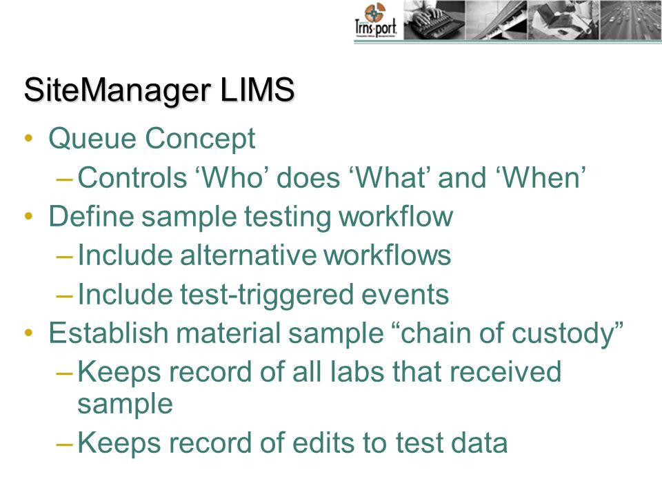 SiteManager LIMS Queue Concept Controls 'Who' does 'What' and 'When'