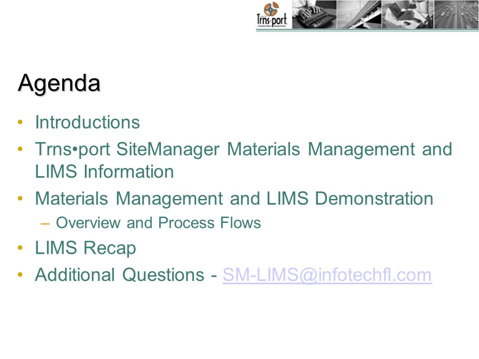 Agenda Introductions. Trns•port SiteManager Materials Management and LIMS Information. Materials Management and LIMS Demonstration.