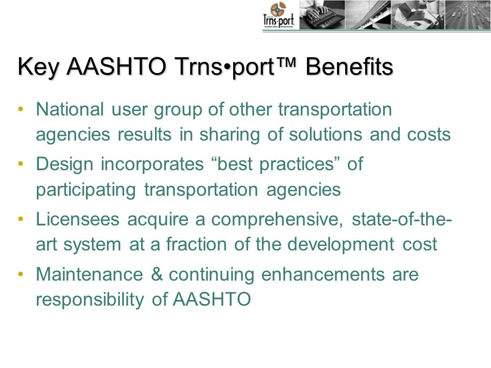 Key AASHTO Trns•port™ Benefits
