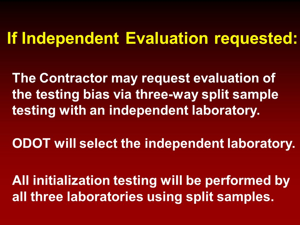 If Independent Evaluation requested: