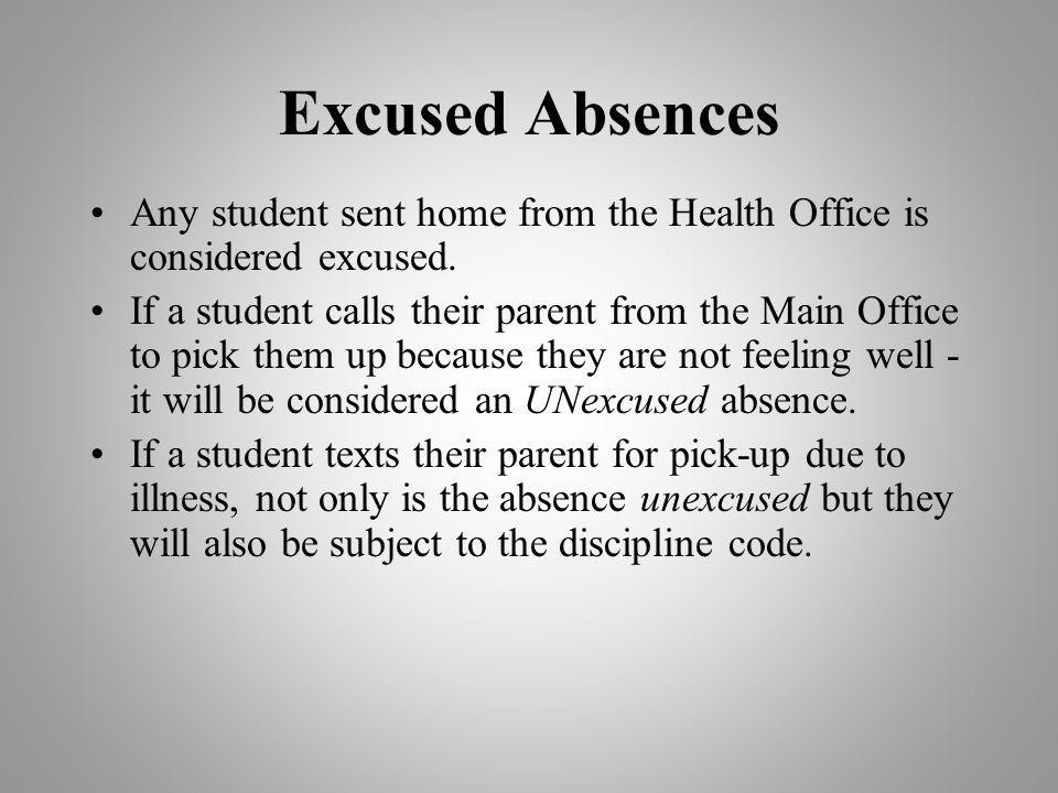 Excused Absences Any student sent home from the Health Office is considered excused.