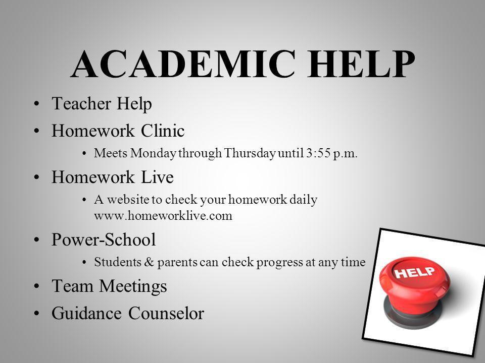ACADEMIC HELP Teacher Help Homework Clinic Homework Live Power-School
