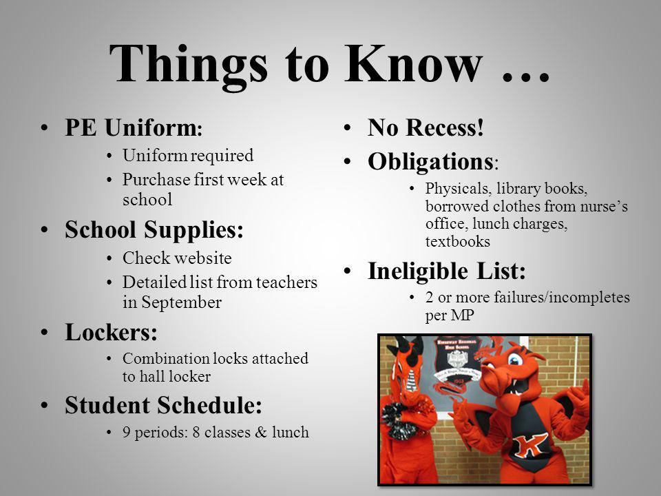 Things to Know … PE Uniform: School Supplies: Lockers: