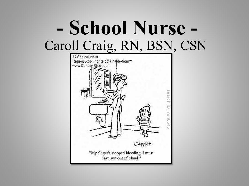 - School Nurse - Caroll Craig, RN, BSN, CSN