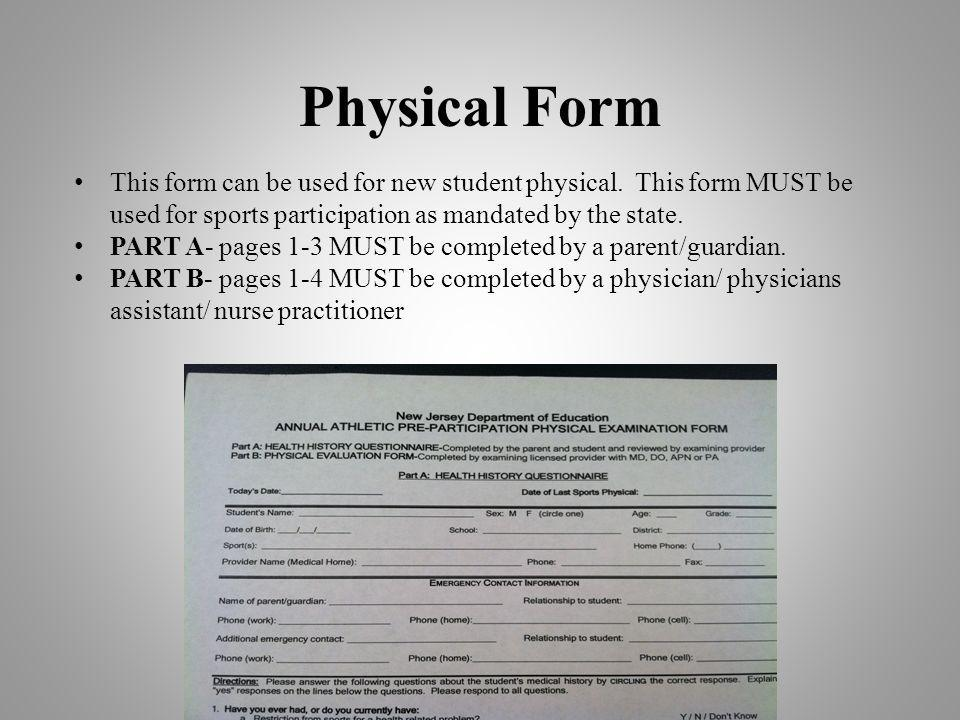 Physical Form This form can be used for new student physical. This form MUST be used for sports participation as mandated by the state.