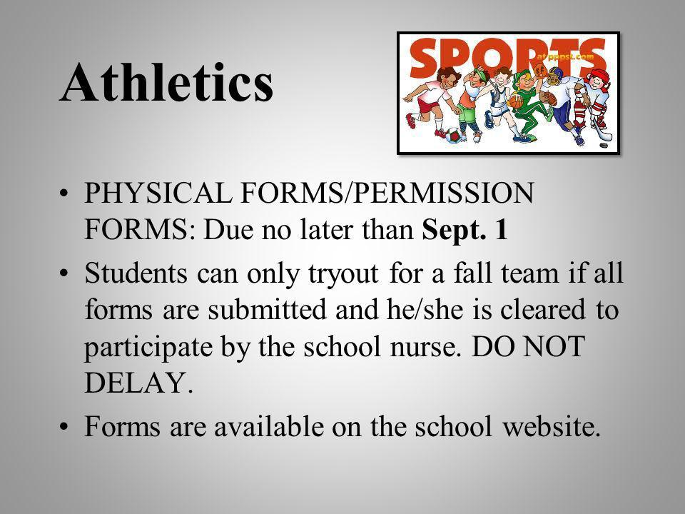 Athletics PHYSICAL FORMS/PERMISSION FORMS: Due no later than Sept. 1