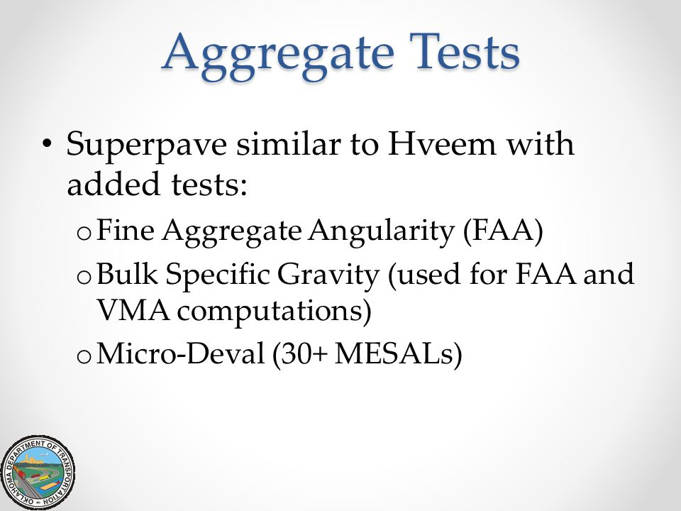 Aggregate Tests Superpave similar to Hveem with added tests: