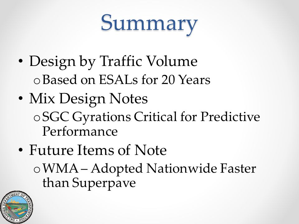 Summary Design by Traffic Volume Mix Design Notes Future Items of Note