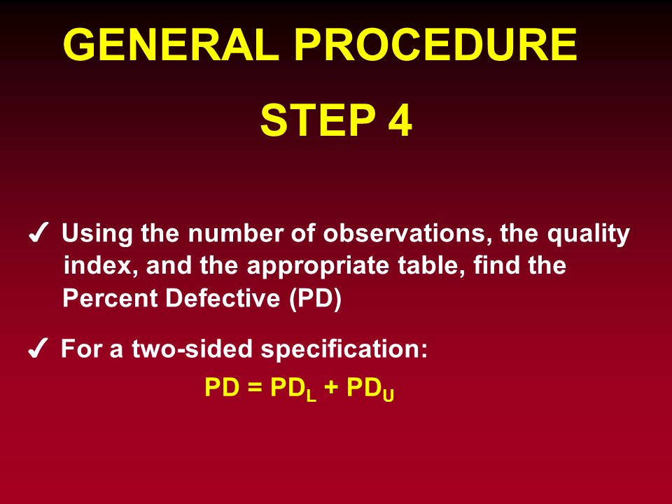 GENERAL PROCEDURE STEP 4 Using the number of observations, the quality