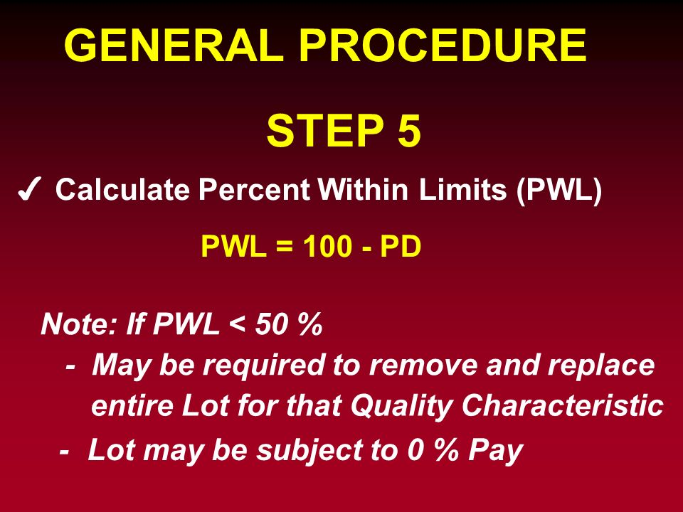 GENERAL PROCEDURE STEP 5 Calculate Percent Within Limits (PWL)