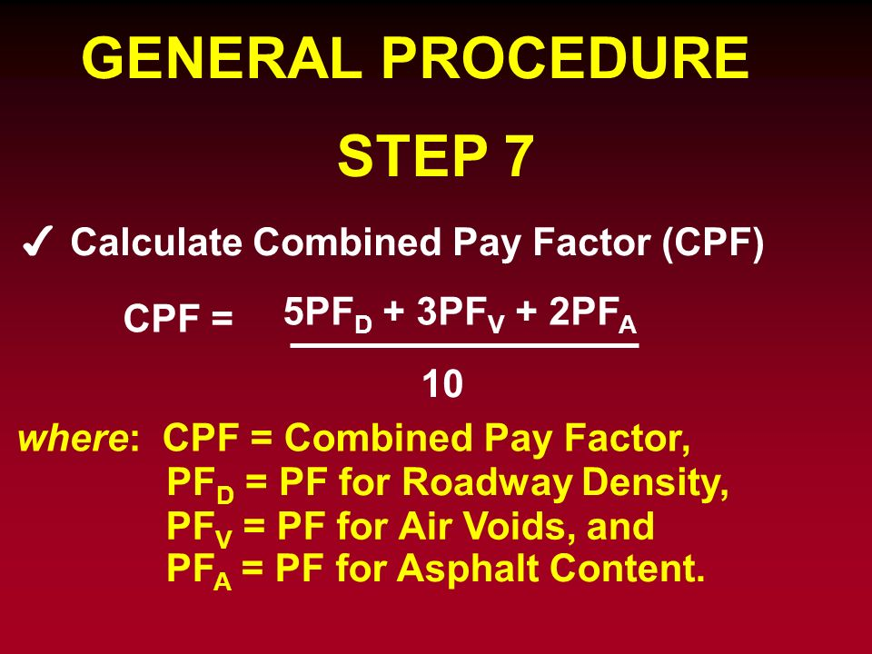 GENERAL PROCEDURE STEP 7 Calculate Combined Pay Factor (CPF)