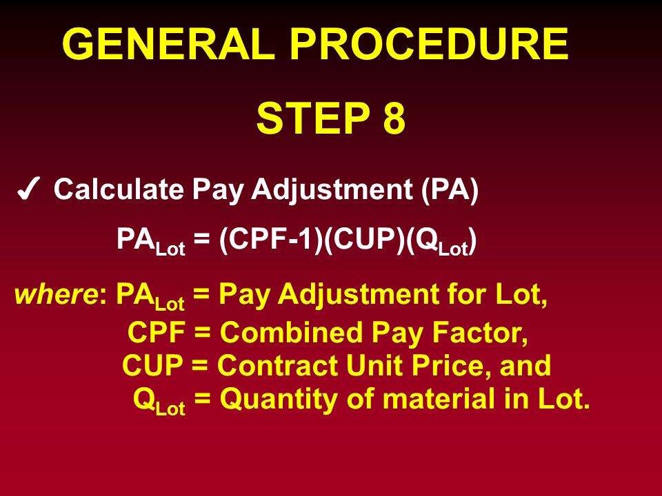 GENERAL PROCEDURE STEP 8 Calculate Pay Adjustment (PA)