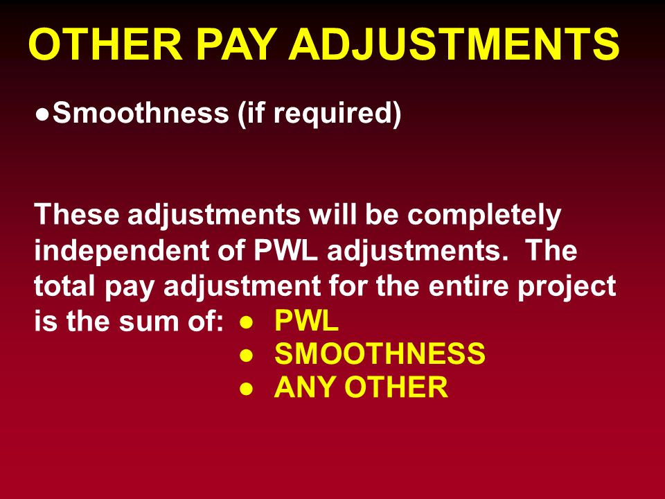 OTHER PAY ADJUSTMENTS Smoothness (if required)