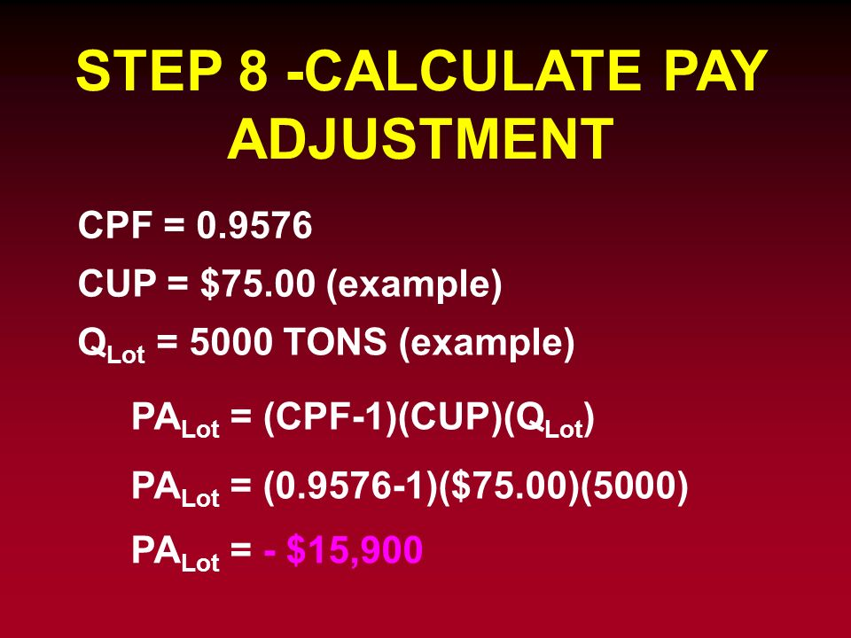 STEP 8 -CALCULATE PAY ADJUSTMENT