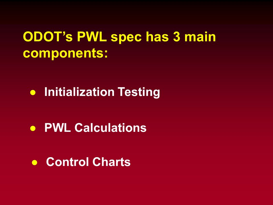 ODOT's PWL spec has 3 main components: