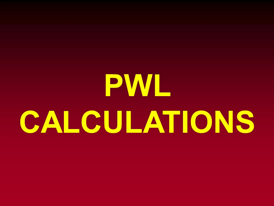 PWL CALCULATIONS