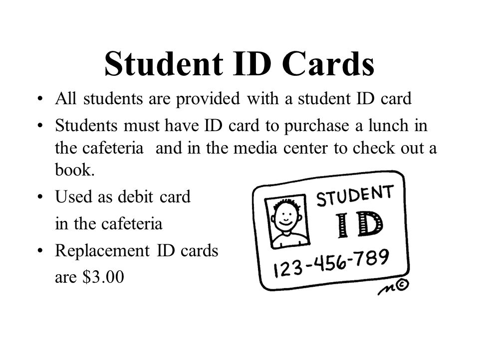 Student ID Cards All students are provided with a student ID card
