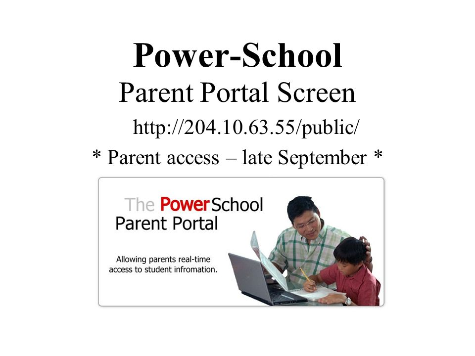 * Parent access – late September *