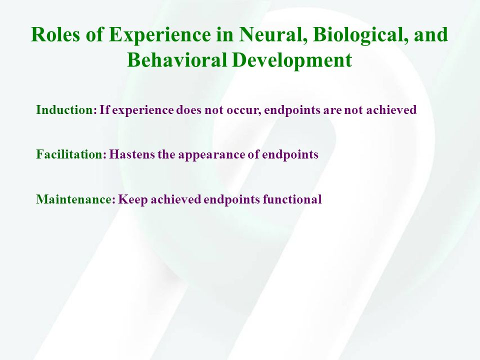 Roles of Experience in Neural, Biological, and Behavioral Development