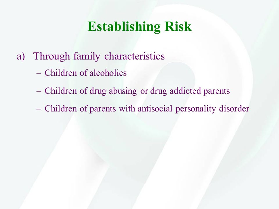 Establishing Risk Through family characteristics