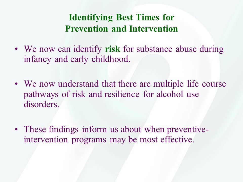 Identifying Best Times for Prevention and Intervention