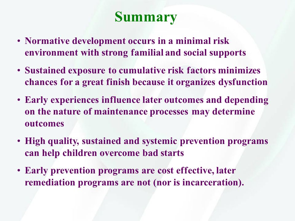 Summary Normative development occurs in a minimal risk environment with strong familial and social supports.