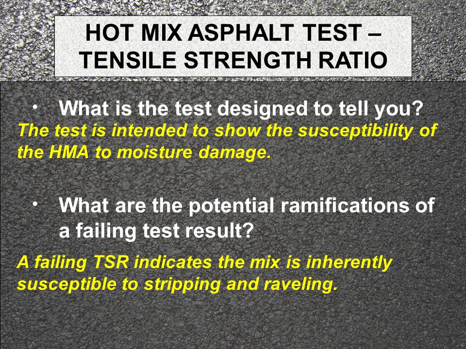 HOT MIX ASPHALT TEST – TENSILE STRENGTH RATIO